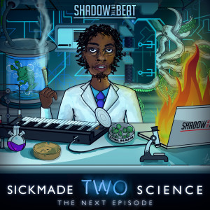Album Sickmade Science Two: The Next Episode from SHADOW ON THE BEAT