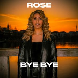 Bye Bye dari Rose