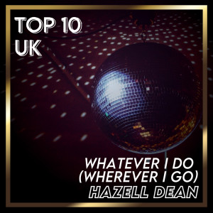Album Whatever I Do (Wherever I Go) from Hazell Dean
