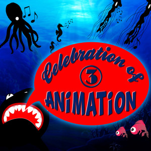 Album Celebration of Animation: Favourite Songs of Animated Movies Vol. 3 from Animation Soundtrack Ensemble