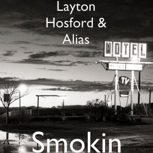 Layton Hosford的專輯Smokin
