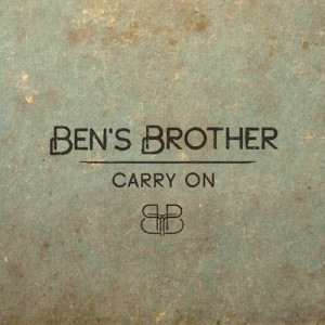 Ben's Brother的專輯Carry On