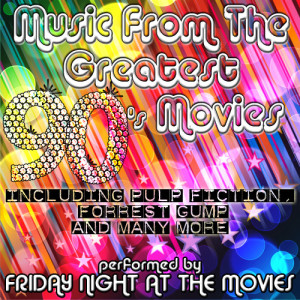 Friday Night At The Movies的專輯Music from the Greatest 90's Movies including Pulp Fiction, Forrest Gump and Many More