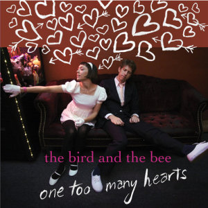 Album One Too Many Hearts from The Bird & The Bee