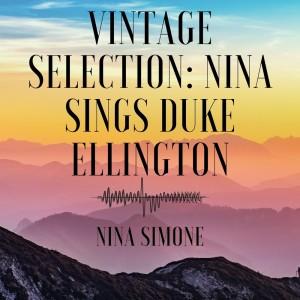 Nina Simone的專輯Vintage Selection: Nina Sings Duke Ellington (2021 Remastered)