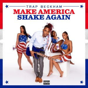 Album Make America Shake Again from Trap Beckham