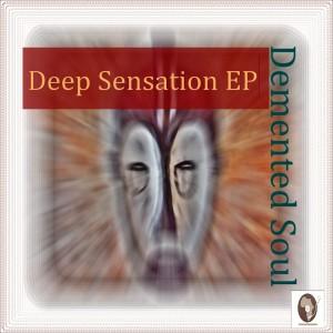 Album A Deep Sensation EP from Demented Soul