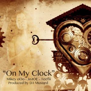 On My Clock (feat. TeeFlii & DJ Mustard)