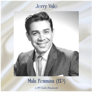 Mala Femmina (All Tracks Remastered, Ep)
