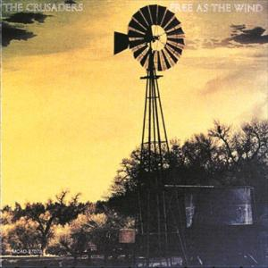 Free As The Wind 1977 The Crusaders