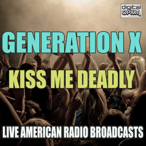 Album Kiss Me Deadly (Live) from Generation x