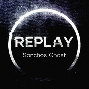 Album Replay from Sanchos Ghost