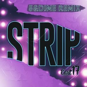 East 17的專輯Strip (5&Dime Remix)