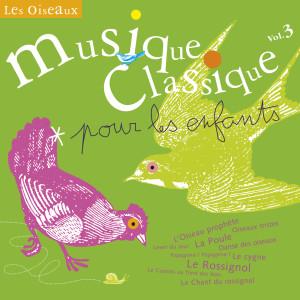 Album Musique Classique Pour Les Enfants 3-Les oiseaux from Classical Artists