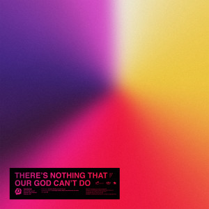 Album There's Nothing That Our God Can't Do from Kristian Stanfill