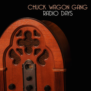 Album Radio Days from The Chuck Wagon Gang