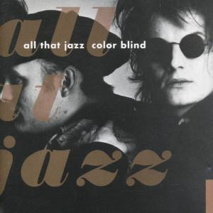 Color Blind 1990 All That Jazz