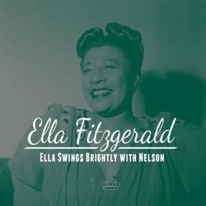 Ella Fitzgerald的專輯Ella Swings Brightly With Nelson