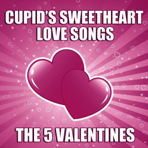 Album Cupid's Sweet Heart Love Songs from The 5 Valentines