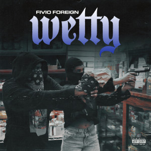 Album Wetty from Fivio Foreign