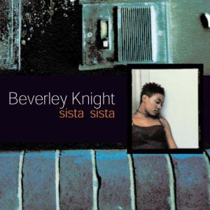 Beverley Knight的專輯Sista Sista