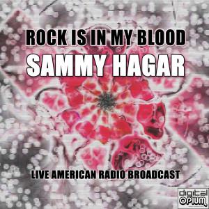 Album Rock Is In My Blood (Live) from Sammy Hagar