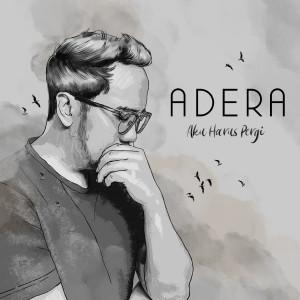 Aku Harus Pergi dari Adera
