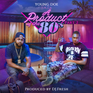 Album A Product of the 80's, Pt 2 from Young Doe