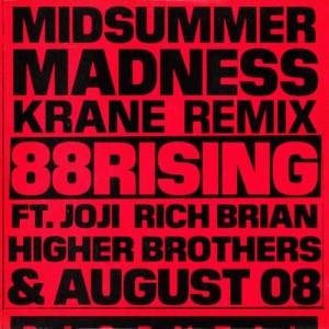 88rising的專輯Midsummer Madness (feat. Joji, Rich Brian, Higher Brothers & AUGUST 08) (KRANE Remix) (Explicit)