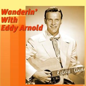 Eddy Arnold的專輯Wanderin' With Eddy Arnold