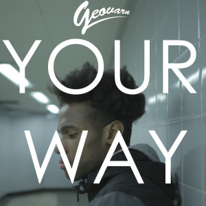 Listen to Your Way (Explicit) song with lyrics from Geovarn