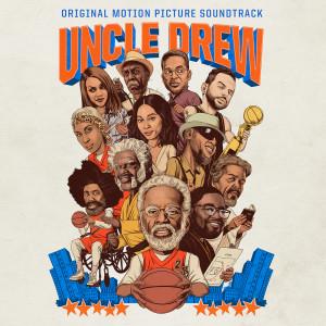 Uncle Drew (Original Motion Picture Soundtrack) 2018 Various Artists; Various Artists
