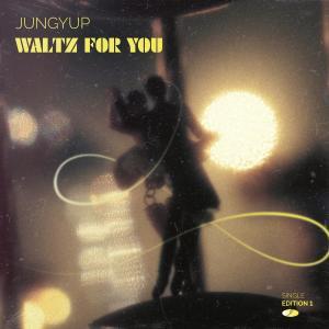 อัลบัม Waltz For You (Single Edition 1) ศิลปิน Jung Yup (Brown Eyed Soul)