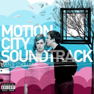 Album Even If It Kills Me (Explicit) from Motion City Soundtrack