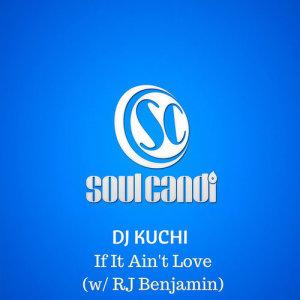Album If It Aint Love (Single) from Dj Kuchi