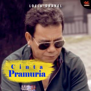Dengarkan Cinta Pramuria lagu dari Loela Drakel dengan lirik