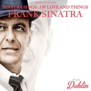 Frank Sinatra的專輯Oldies Selection: Sinatra Sings...of Love and Things