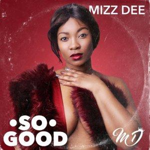 Album So Good Single from Mizz Dee