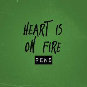 Album Heart Is On Fire from Rews