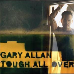 Tough All Over 2005 Gary Allan