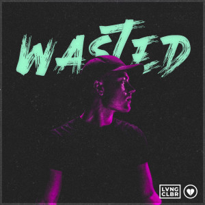 Album Wasted from Loving Caliber