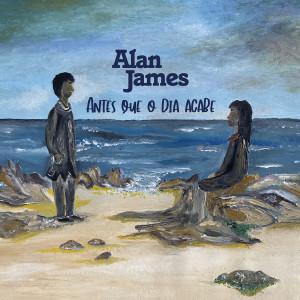 Album Antes Que O Dia Acabe from Alan James