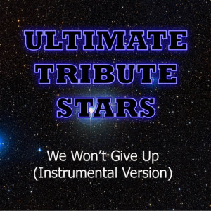 Ultimate Tribute Stars的專輯The Afters - We Won't Give Up (Instrumental Version)