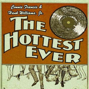 Album The Hottest Ever from Connie Francis & Hank Williams