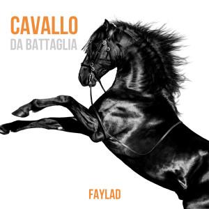 Faylad的專輯Cavallo da battaglia