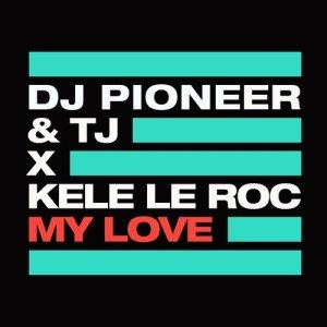 Album My Love from DJ Pioneer