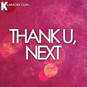 Karaoke Guru的專輯Thank U, Next (Originally Performed by Ariana Grande)
