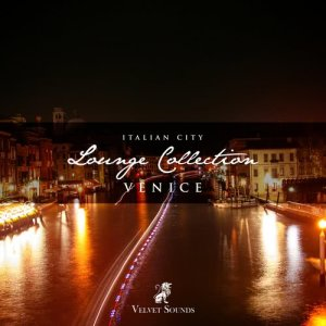 Album Italian Cities Lounge Collection Vol.1 - Venice from Various Artists