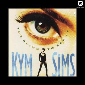 Album Too Blind To See It from Kym Sims