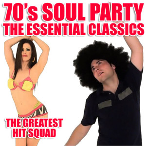The Greatest Hit Squad的專輯70's Soul Party - The Essential Classics